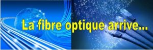 la fibre optique arrive